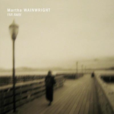 Far Away - Single - Martha Wainwright