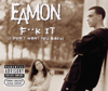 Eamon - Fuck It (I Don't Want You Back) artwork