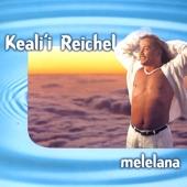 Kealii Reichel - Hanohano 'o Maui