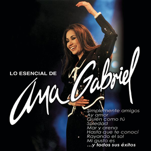 Ana Gabriel - Lo Esencial de Ana Gabriel
