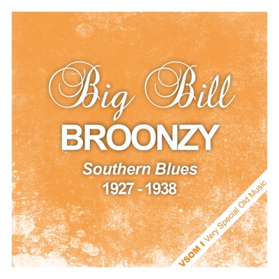 Southern Blues - the Complete Recordings 1927 - 1938 - Big Bill Broonzy
