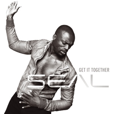 Get It Together (Remixes) - EP - Seal