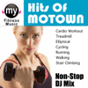 Hits of MOTOWN Volume One (Non-Stop Continuous DJ Mix for Cardio, Treadmill, Elliptical, Cycling, Running, Walking, Stair Climbing, Dynamix Fitness) - My Fitness Music