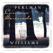 Cinema Serenade - Itzhak Perlman, John Williams & Pittsburgh Symphony Orchestra - Itzhak Perlman, John Williams & Pittsburgh Symphony Orchestra
