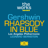 The Works  Gershwin: Rhapsody In Blue-Leonard Bernstein & Los Angeles Philharmonic