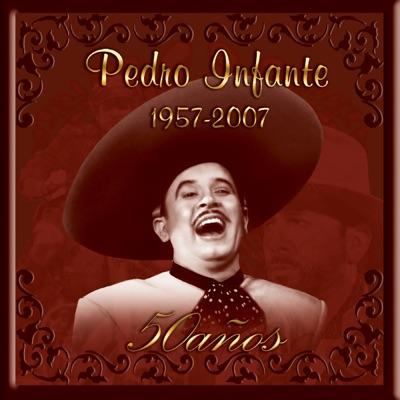 Pedro Infante 50 Años - Pedro Infante