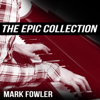 The Epic Collection - Two Steps from Hell - Mark Fowler