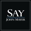John Mayer - Say artwork