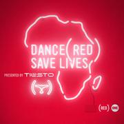 Dance (RED) Save Lives [Presented By Tiësto] - Tiësto - Tiësto