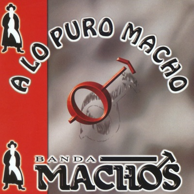 A Lo Puro Macho - Banda Machos