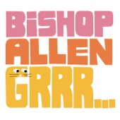 Bishop Allen - The Ancient Commonsense Of Things