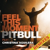 Feel This Moment (Remixes) [feat. Christina Aguilera] - EP