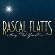 Mary, Did You Know? - Rascal Flatts - Rascal Flatts