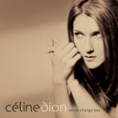 On Ne Change Pas-Céline Dion