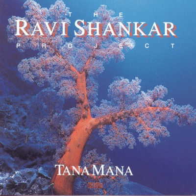 The Ravi Shankar Project: Tana Mana - Ravi Shankar