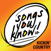 Songs You Know: Kickin' Country