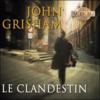 John Grisham - Le Clandestin artwork