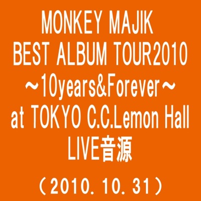 Monkey Majik Best Album Tour 2010 - 10 Years & Forever - At Tokyo C.C.Lemon Hall (2010.10.31) - Monkey Majik