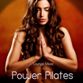 Lounge Music for Power Pilates Classes, Pilates, and Power Yoga