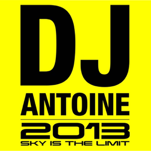DJ Antoine - 2013 Sky Is the Limit (Deluxe Edition)