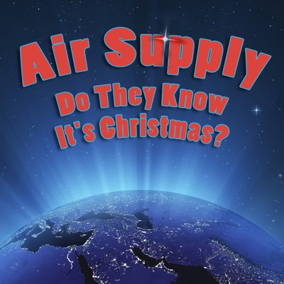 Do They Know It's Christmas? - Air Supply