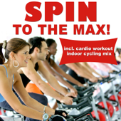 Spin To The Max! (incl. Cardio Workout Spinning Mix)