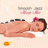 Smooth Jazz Massage Music - Jazz Music, Latin Songs and Brazilian Music for Massage