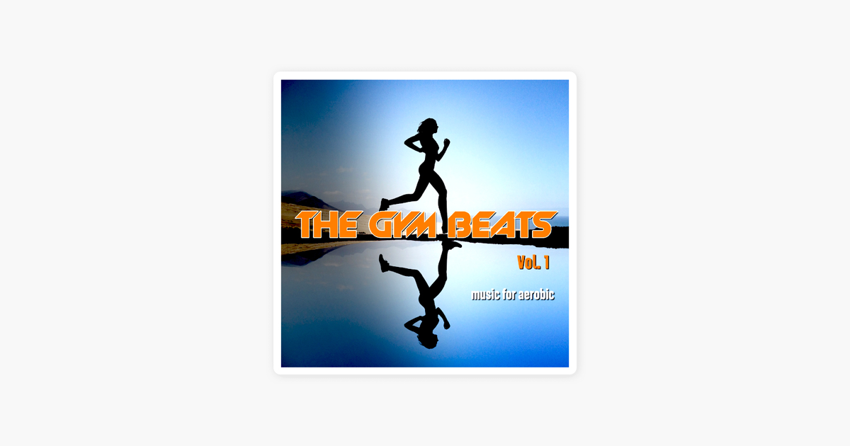 ‎The Gym Beats Vol 1 (130 Bpm) [Music for Aerobic] by THE GYM BEATS