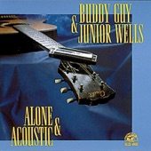 Buddy Guy & Junior Wells - Give Me My Coat And Shoes