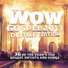 WOW Gospel 2013 (Deluxe Edition) - Various Artists