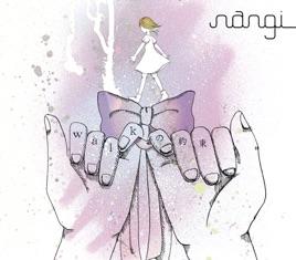 nangiの「walkの約束 - Single」...