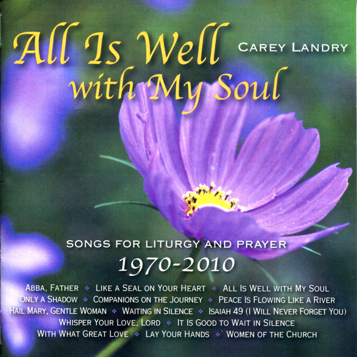 All Is Well with My Soul - Songs for Liturgy and Prayer 1970-2010