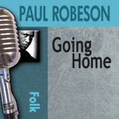 Paul Robeson - Going Home