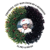 Grandma Got Run Over By a Reindeer - Elmo & Patsy