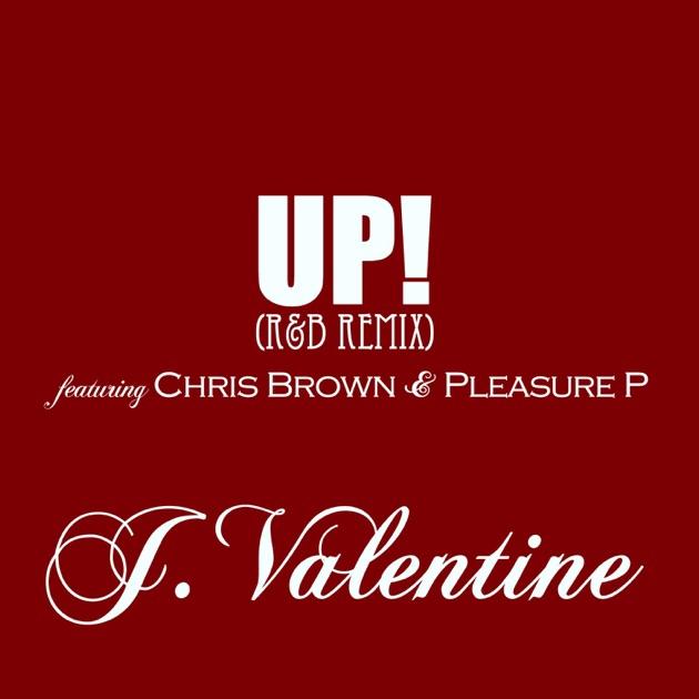 Außergewöhnlich UP! (Ru0026B Remix) [feat. Chris Brown U0026 Pleasure P]   Single By J. Valentine  On Apple Music