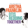 Together: The Very Best of Aretha Franklin & Otis Redding - Aretha Franklin & Otis Redding