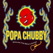 Popa Chubby - Slide Devil Man Slide