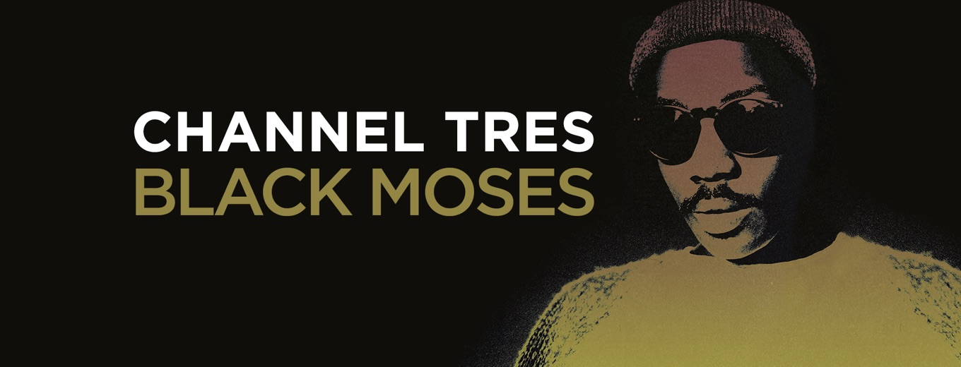 Black Moses - EP by Channel Tres