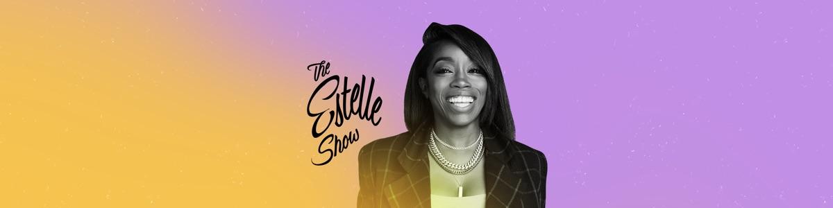 The Estelle Show