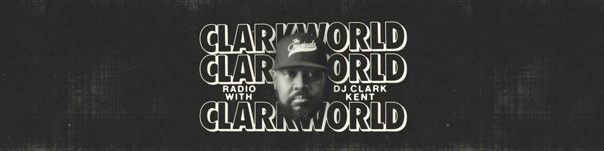 ClarkWorld Radio with DJ Clark Kent