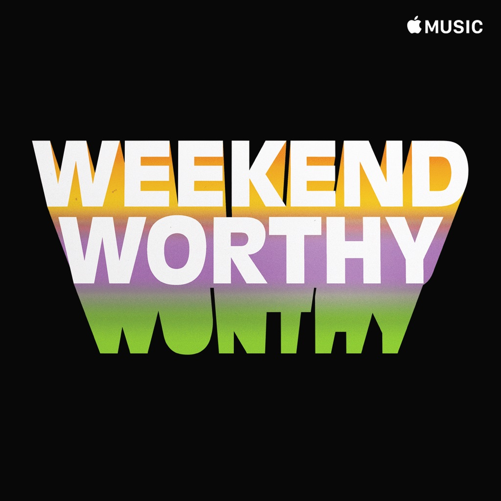 Weekend Worthy