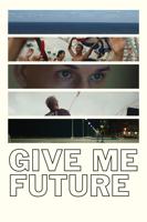 Give Me Future