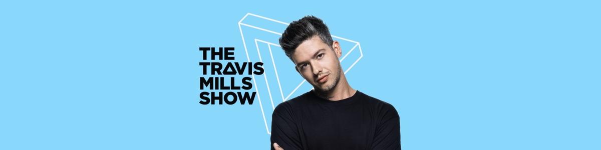 The Travis Mills Show
