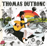 Comme un manouche sans guitare - Thomas Dutronc - Thomas Dutronc