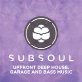 SubSoul: Deep House, Garage and Bass Music