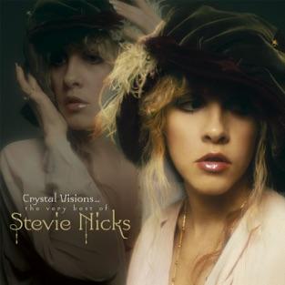 Crystal Visions… The Very Best of Stevie Nicks (Bonus Version) – Stevie Nicks