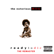 Ready to Die - The Remaster - The Notorious B.I.G. - The Notorious B.I.G.