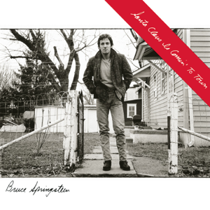 Bruce Springsteen Santa Claus Is Comin to Town  Bruce Springsteen album songs, reviews, credits