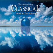 The Most Relaxing Classical Music in the Universe - Various Artists - Various Artists