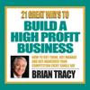 Brian Tracy - 21 Great Ways to Build a High-Profit Business (Original Staging) artwork